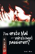 Cover-Bild zu Das erste Mal - wird's heut passieren? (eBook) von Weber, Annette