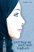 Cover-Bild zu Jetzt trägt sie auch noch Kopftuch! (eBook) von Schmöe, Friederike