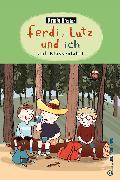 Cover-Bild zu Ferdi, Lutz und ich auf Klassenfahrt (eBook) von Kaster, Armin
