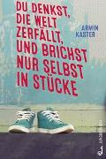 Cover-Bild zu Du denkst, die Welt zerfällt, und brichst nur selbst in Stücke von Kaster, Armin