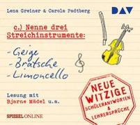 Cover-Bild zu Nenne drei Streichinstrumente: Geige, Bratsche, Limoncello. Neue witzige Schülerantworten & Lehrersprüche von Greiner, Lena