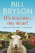 Cover-Bild zu Bryson, Bill: It's teatime, my dear! (eBook)