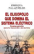 Cover-Bild zu eBook El oligopolio que domina el sistema eléctrico