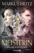 Cover-Bild zu Heitz, Markus: Die Meisterin: Spiegel & Schatten