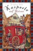 Cover-Bild zu Siebe, Josephine: Josephine Siebe, Kasperle auf Reisen - eine lustige Geschichte