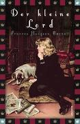 Cover-Bild zu Burnett, Frances Hodgson: Frances Hodgson Burnett, Der kleine Lord (Roman)