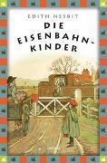Cover-Bild zu Nesbit, Edith: Edith Nesbit, Die Eisenbahnkinder