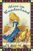 Cover-Bild zu Carroll, Lewis: Lewis Carroll, Alice im Wunderland (Vollständige Ausgabe)