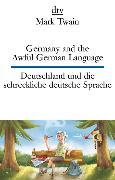Cover-Bild zu Twain, Mark: Germany and the Awful German Language, Deutschland und die schreckliche deutsche Sprache