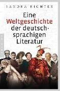 Cover-Bild zu Eine Weltgeschichte der deutschsprachigen Literatur