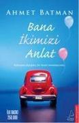 Cover-Bild zu Bana Ikimizi Anlat von Batman, Ahmet