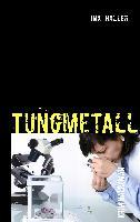 Cover-Bild zu Tungmetall von Haller, Ina