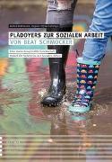 Cover-Bild zu Plädoyers zur Sozialen Arbeit von Beat Schmocker von Portmann, Rahel