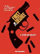 Cover-Bild zu Walker, David F.: First Degree: A Crime Anthology
