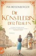 Cover-Bild zu Rosenberger, Pia: Die Künstlerin der Frauen (eBook)