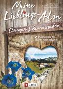 Cover-Bild zu Bahnmüller, Wilfried Und Lisa: Meine Lieblings-Alm Chiemgau & Berchtesgaden