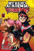 Cover-Bild zu Furuhashi, Hideyuki: My Hero Academia: Vigilantes, Vol. 11
