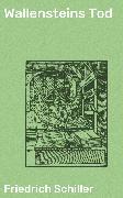 Cover-Bild zu Wallensteins Tod (eBook) von Schiller, Friedrich