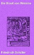Cover-Bild zu Die Braut von Messina (eBook) von Schiller, Friedrich