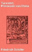 Cover-Bild zu Turandot, Prinzessin von China (eBook) von Schiller, Friedrich