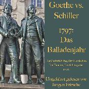 Cover-Bild zu Goethe vs. Schiller: 1797 - Das Balladenjahr (Audio Download) von Schiller, Friedrich