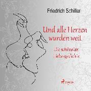 Cover-Bild zu Und alle Herzen wurden weit. Die schönsten Liebesgedichte (Audio Download) von Schiller, Friedrich