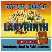 Cover-Bild zu eBook Das ver-rückte Labyrinth, Folge 2: Verfolgungsjagd im Schloßgarten