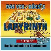Cover-Bild zu eBook Das ver-rückte Labyrinth, Folge 3: Das Geheimnis der Katakomben