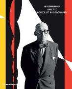 Cover-Bild zu Herschdorfer, Nathalie (Hrsg.): Le Corbusier and the Power of Photography