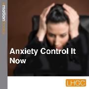 Cover-Bild zu Anxiety Control It Now (Audio Download) von Bjaer, Mark