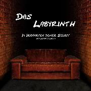 Cover-Bild zu Das Labyrinth - Im Irrgarten deiner Selbst (Audio Download) von Matysik, Benedict