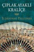 Cover-Bild zu Falcones, Ildefonso: Ciplak Ayakli Kralice