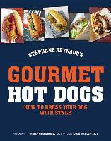 Cover-Bild zu Reynaud, Stephane: Gourmet Hot Dogs: How to Dress Your Dog with Style