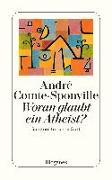 Cover-Bild zu Woran glaubt ein Atheist? von Comte-Sponville, André