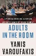 Cover-Bild zu Varoufakis, Yanis: Adults in the Room: My Battle with the European and American Deep Establishment
