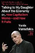 Cover-Bild zu Varoufakis, Yanis: Talking to My Daughter About the Economy