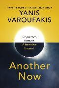 Cover-Bild zu Varoufakis, Yanis: Another Now