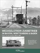 Cover-Bild zu Richter, Wolfgang-Dieter: Wechselstrom-Zugbetrieb in Bayern, Württemberg und Baden