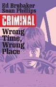 Cover-Bild zu Ed Brubaker: Criminal Volume 7: Wrong Place, Wrong Time