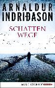 Cover-Bild zu Schattenwege (eBook) von Indriðason, Arnaldur