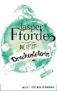 Cover-Bild zu Die letzte Drachentöterin (eBook) von Fforde, Jasper