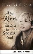 Cover-Bild zu Das Kind, das nachts die Sonne fand (eBook) von Fulvio, Luca Di