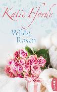 Cover-Bild zu Wilde Rosen (eBook) von Fforde, Katie