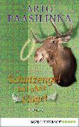 Cover-Bild zu Schutzengel mit ohne Flügel (eBook) von Paasilinna, Arto