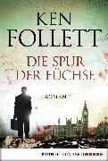 Cover-Bild zu Die Spur der Füchse (eBook) von Follett, Ken
