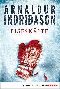 Cover-Bild zu Eiseskälte (eBook) von Indriðason, Arnaldur
