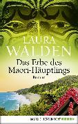Cover-Bild zu Das Erbe des Maori-Häuptlings (eBook) von Walden, Laura