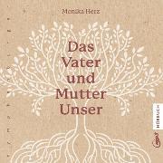 Cover-Bild zu Herz, Monika: Das Vater und Mutter Unser (Audio Download)
