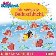 Cover-Bild zu Bornstädt, Matthias von: Bibi Blocksberg - Kurzgeschichte - Die verhexte Badeschlacht (Audio Download)