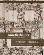 Cover-Bild zu Künstlerhäuser im Mittelalter und der Frühen Neuzeit. Artists' Homes in the Middle Ages and the Early Modern Era von Tacke, Andreas (Hrsg.)